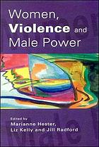 Women, Violence and Male Power: Feminist Research, Activism and Practice