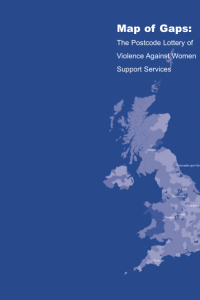 Map of Gaps: The Postcode Lottery of Violence Against Women Support Services