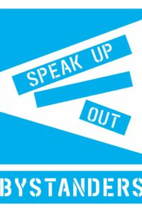 Bystanders Project: Speak Up/Out Manual